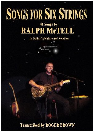 Songs for Six Strings: 41 Songs Ralph McTell in Guitar Tablature and Notation